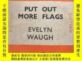二手書博民逛書店有簽名罕見PUT OUT MORE FLAGS EVELYN WAUGH 書皮掉了Y249841 EVELYN