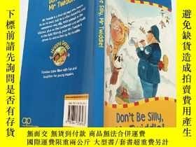二手書博民逛書店[英文原版]Don't罕見Be Silly, Mr Twiddle:別傻了,特維德爾先生Y200392