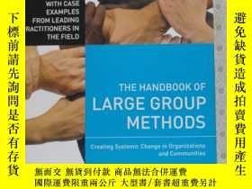 二手書博民逛書店The罕見Handbook of Large Group Methods Barbara Benedict Bun