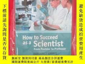 二手書博民逛書店How罕見to Succeed as a Scientist: