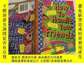 二手書博民逛書店How罕見To Handle Your Friends 如何對待你的朋友Y200392