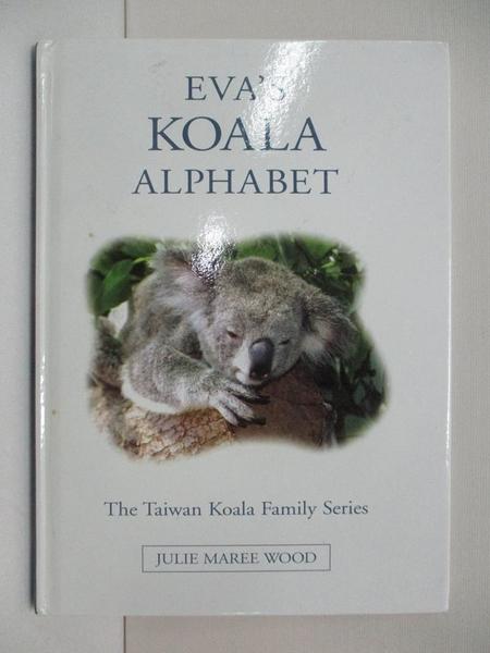 【書寶二手書T1/動植物_BFC】Eva s Koala Alphabet_無尾熊_附光碟_Julie Maree Wood