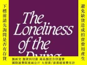 二手書博民逛書店Loneliness罕見Of The Dying-臨終的孤獨Y436638 Norbert Elias Con