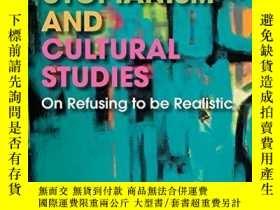 二手書博民逛書店Radical罕見Utopianism And Cultural StudiesY256260 John St