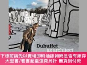 二手書博民逛書店Dubuffet罕見as Architect-Dubuffet作為建築師Y414958 Daniel Abad