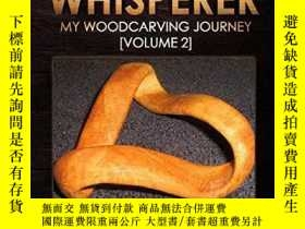 二手書博民逛書店Wood罕見Whisperer: My Woodcarving JourneyY360448 Josef Pe