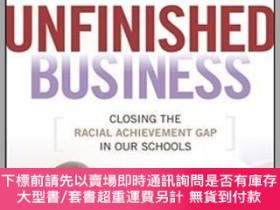 二手書博民逛書店預訂Unfinished罕見Business: Closing The Racial Achievement Ga