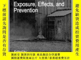 二手書博民逛書店Organic罕見Dusts Exposure, Effects, and Prevention-有機粉塵暴露、影