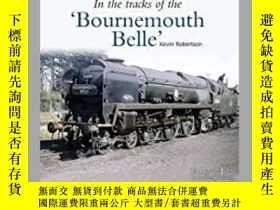 """二手書博民逛書店In罕見the Tracks of the 'Bournemouth Belle'-在""""伯恩茅斯美女""""的足跡裏"""