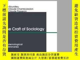 二手書博民逛書店The罕見Craft Of Sociology: Epistemological Preliminaries-社會