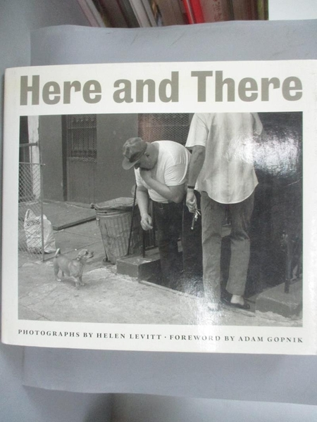 【書寶二手書T1/攝影_PLW】Here and There_Levitt, Helen (PHT)/ Gopnik, Adam (FRW)