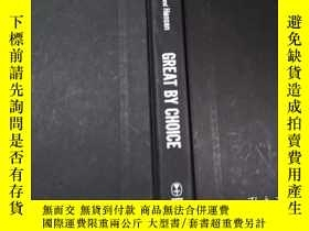二手書博民逛書店Great罕見by Choice: Uncertainty, C