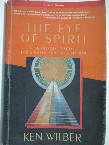 【書寶二手書T4/大學文學_DYA】The Eye of Spirit: An Integral Vision for a World Gone Slightly Mad_Wilber, Ken