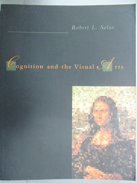 【書寶二手書T3/心理_ZFW】Cognition and the Visual Arts_Solso, Robert