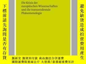 二手書博民逛書店[德文•罕見]胡塞爾 《歐洲科學的危機和超越論的現象學》 Die