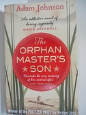 【書寶二手書T6/原文小說_AZA】The Orphan Master s Son_Adam Johnson