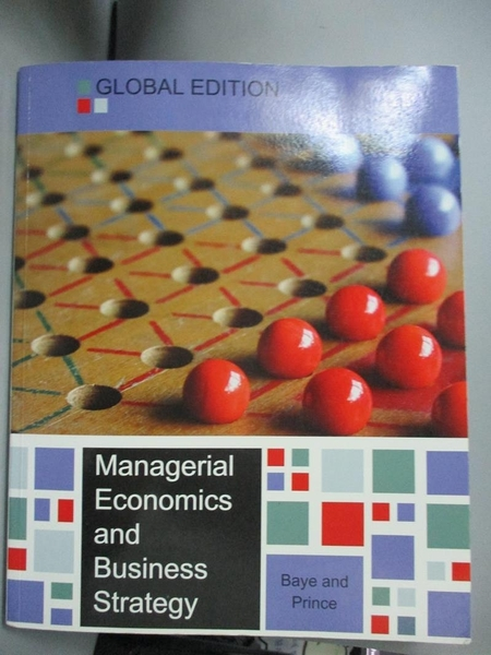 【書寶二手書T9/大學商學_QIJ】Managerial Economics and Business Strategy 8/E_Baye