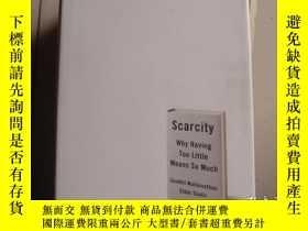 二手書博民逛書店Scarcity:Why罕見Having Too Little