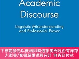 二手書博民逛書店預訂Academic罕見Discourse - Linguistic Misunderstanding And P