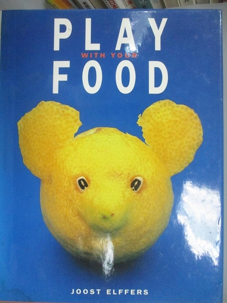 【書寶二手書T9/餐飲_JMU】Play With Your Food_Joost Elffers, Saxton Freymann