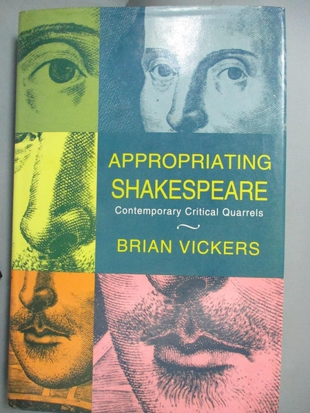 【書寶二手書T1/原文書_YIL】Appropriating Shakespeare-contemporary critical quarrels_Brian Vickers