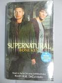 【書寶二手書T4/原文小說_LAB】Supernatural: Bone Key_DeCandido, Keith R.