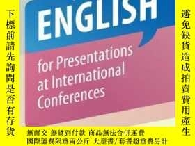 二手書博民逛書店English罕見For Presentations At International Conferences-國