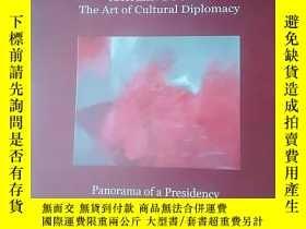 二手書博民逛書店The罕見Art of Cultural Diplomacy: Panorama of a Presidency《