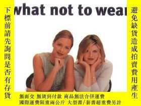 二手書博民逛書店What罕見Not To WearY255562 Trinny Woodall Riverhead Trade