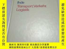 二手書博民逛書店Ihde罕見Transport , Verkehr , Logistik德国物流Y314884 出版19