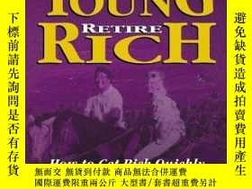 二手書博民逛書店Retire罕見Young Retire RichY256260 Robert T. Kiyosaki^sha