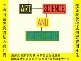 二手書博民逛書店Public罕見Management as Art, Science, and ProfessionY2551