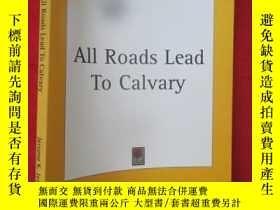 二手書博民逛書店All罕見Roads Lead To Calvary (16開)