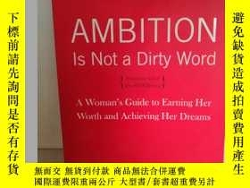 二手書博民逛書店Ambition罕見Is Not a Dirty Word :