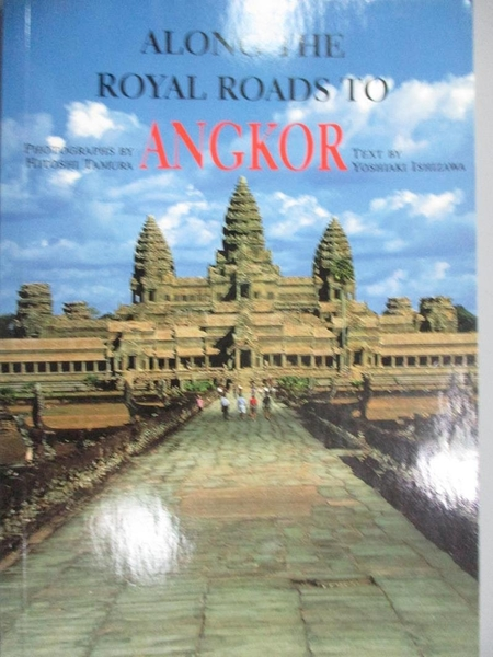 【書寶二手書T1/旅遊_KDD】Along The Royal Roads To Angkor_Ishizawa
