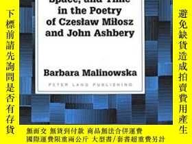 二手書博民逛書店Dynamics罕見Of Being, Space, And Time In The Poetry Of Czes