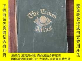 二手書博民逛書店The罕見Times Atlas 1895年 第一版超珍貴地圖集 原版Y35803 泰晤士出版社 出版18