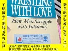 二手書博民逛書店WRESTLING罕見WITHLOVE:How Men Stru