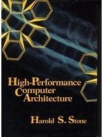 二手書博民逛書店 《High-performance computer architecture》 R2Y ISBN:0201168022│HaroldS.Stone