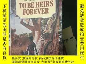 二手書博民逛書店TO罕見BE HEIRS FOREVER(Mary Durack
