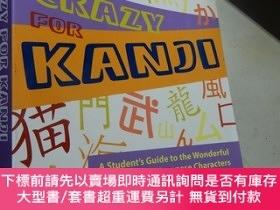 二手書博民逛書店Crazy罕見For Kanj:A Student s Guide to the Wonderful World