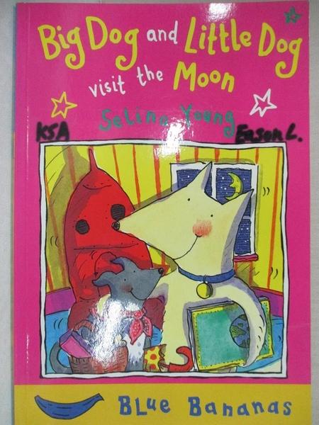 【書寶二手書T7/原文小說_HN8】Big Dog and Little Dog Visit the Moon: Big Dog Little Dog (Blue Bananas)_Selina Young