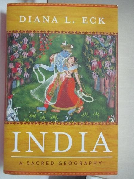 【書寶二手書T5/歷史_DT5】India : A Sacred Geography