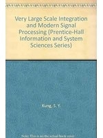 二手書《Vlsi and Modern Signal Processing (Prentice-Hall Information and System Sciences Series)》 R2Y 013942699X