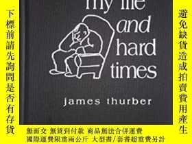 二手書博民逛書店My罕見Life And Hard Times-我的生活和艱難時期Y436638 James Thurber