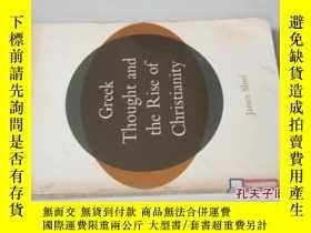 二手書博民逛書店Greek罕見Thought and the Rise of Chrsianity[見圖文字考古內容Y9617