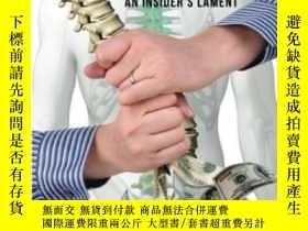 二手書博民逛書店Chiropractic罕見Abuse: An Insider s LamentY307751 Phd. Pr