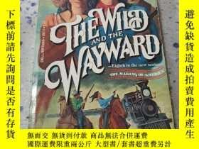 二手書博民逛書店THE罕見WILD AND THE WAYWARD:狂野與任性(