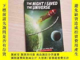 二手書博民逛書店THE罕見NIGHT I SAVED THE UNIVERSE【
