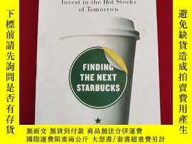 二手書博民逛書店Finding罕見the Next Starbucks:How to Identify and Invest in